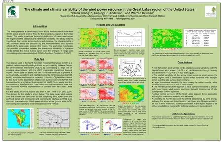 The climate and climate variability of the wind power resource in the Great Lakes region of the United States Sharon Zhong 1 *, Xiuping Li 1, Xindi Bian.
