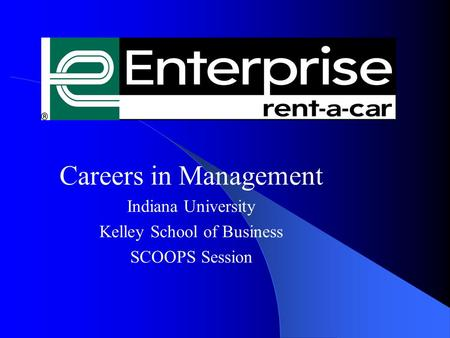 Careers in Management Indiana University Kelley School of Business SCOOPS Session.