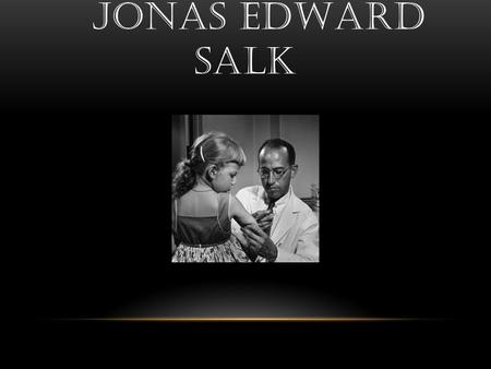 an introduction to the life of jonas salk Life of jonas salk essays: over  the live oral vaccine instead of salk's tragically, the preparation of live virus infected some  the introduction of the.