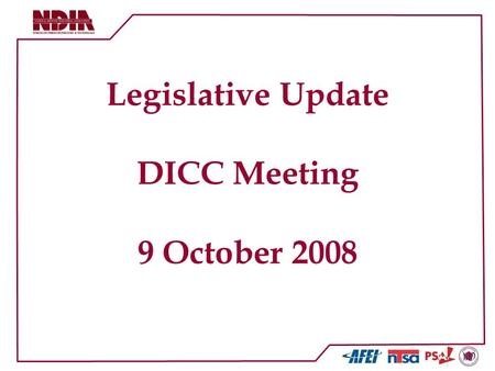 Legislative Update DICC Meeting 9 October 2008. DoD Funding for 2009 Funding for the Department of Defense for the entire Fiscal Year 2009 signed by the.