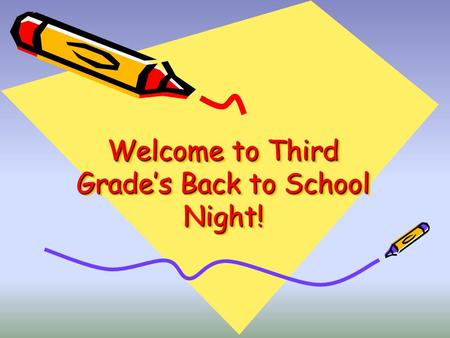Welcome to Third Grade's Back to School Night!. 3Dwyer 3Mater.