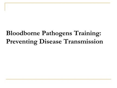 Bloodborne Pathogens Training: Preventing Disease Transmission