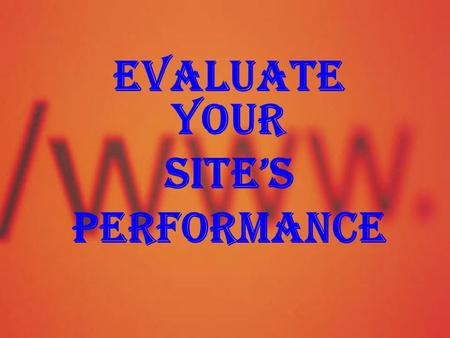 EVALUATE YOUR SITE'S PERFORMANCE. Web site statistics Affiliate Sales Figures.
