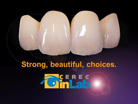 Strong, beautiful, choices.. Indication: Crowns Onlays Inlays Splinted teeth Copings Bridge frameworks.