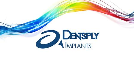 ATLANTIS ™ update Sean Ferguson Product Manager, ATLANTIS ™ DENTSPLY Implants, North America.