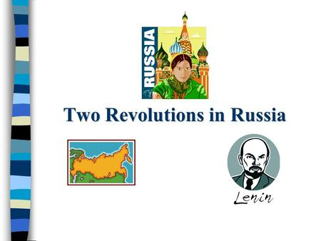 Two Revolutions in Russia Two Revolutions in Russia.