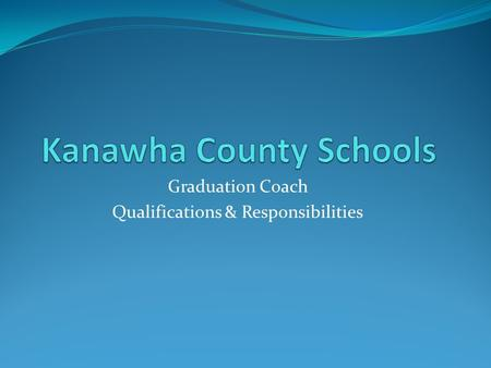 Graduation Coach Qualifications & Responsibilities.