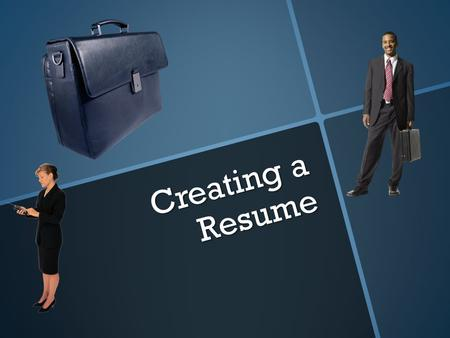 Creating a Resume. What is a Resume? A resume is your key to a job. It's a document that describes your skills and experience... But it's more than just.