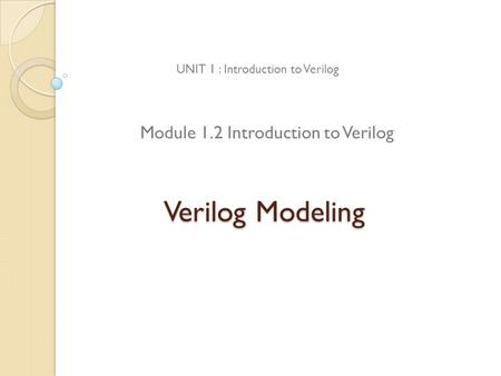 Module 1.2 Introduction to Verilog
