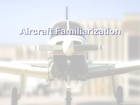 Aircraft Familiarization