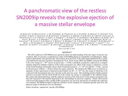 A panchromatic view of the restless SN2009ip reveals the explosive ejection of a massive stellar envelope.