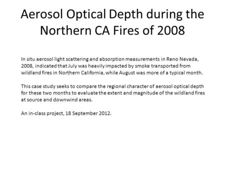 Aerosol Optical Depth during the Northern CA Fires of 2008 In situ aerosol light scattering and absorption measurements in Reno Nevada, 2008, indicated.