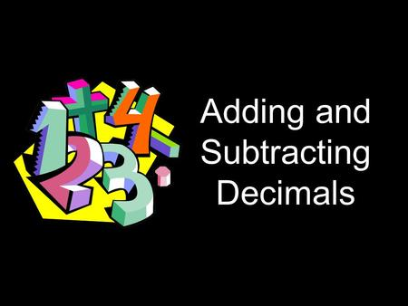 Adding and Subtracting Decimals. Rules for adding or subtracting decimals: (1) Line up the numbers by the decimal point.