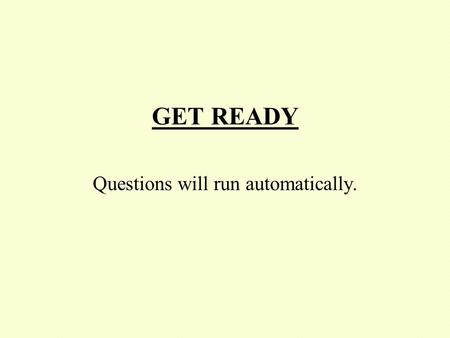GET READY Questions will run automatically. Set 2 Question 1 3.3  0.35.