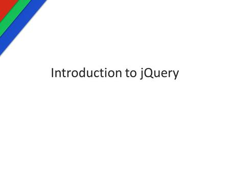 Introduction to jQuery. jQuery Quick facts Is a cross-compatible JavaScript library Released in 2006 by John Resig Simplifies HTML document traversing,