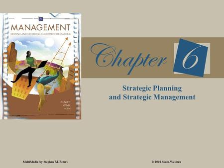 MultiMedia by Stephen M. Peters© 2002 South-Western Strategic Planning and Strategic Management.