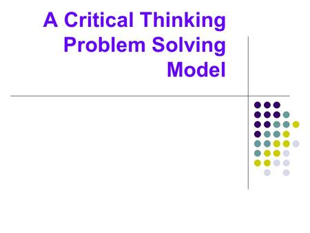 A Critical Thinking Problem Solving Model