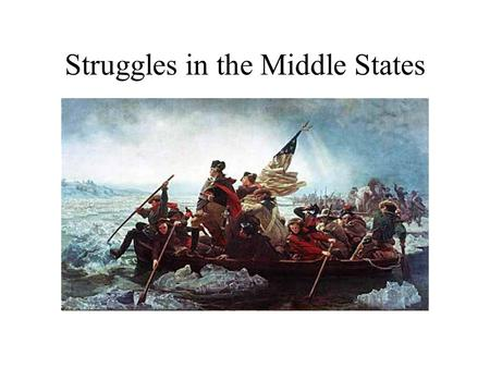 Struggles in the Middle States. Here Come the Brits!! As the American Revolution went on, more and more British soldiers were arriving in the colonies.