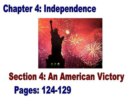 An American Victory THE WAR HEATS UP: The British defeat the Patriots at New York City in March of 1776.