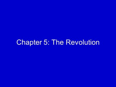 "Chapter 5: The Revolution. Divided Population Americans were divided –40% were ""patriots"" demanding revolution –40% were ""moderates"" hoping for a peaceful."