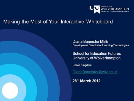 Diana Bannister MBE Development Director for Learning Technologies School for Education Futures University of Wolverhampton United Kingdom