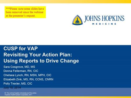 © The Johns Hopkins University and The Johns Hopkins Health System Corporation, 2011 CUSP for VAP Revisiting Your Action Plan: Using Reports to Drive Change.