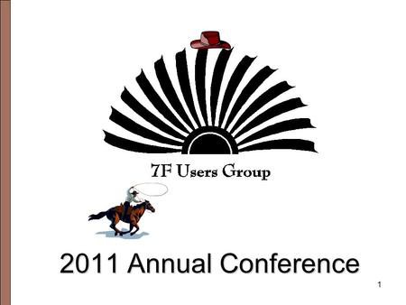 1 2011 Annual Conference. 2 Westin Galleria Houston Dates Available: May 8-13, 2011.