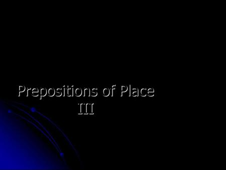 Prepositions of Place III. In and at for buildings You can often use in or at with buildings. For example, you can eat in restaurant or at a restaurant;