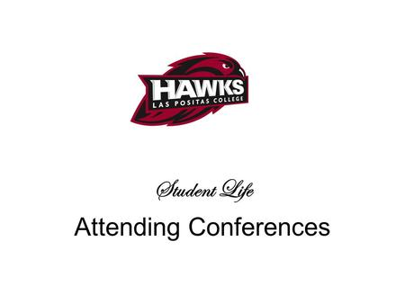 Student Life Attending Conferences. Process Club and/or Advisor must have a mini-training with either Student or Administrative Services on CLPCCD Administrative.