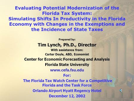Evaluating Potential Modernization of the Florida Tax System: Simulating Shifts In Productivity in the Florida Economy with Changes in the Exemptions and.