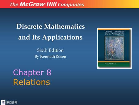 Discrete Mathematics and Its Applications Sixth Edition By Kenneth Rosen Chapter 8 Relations 歐亞書局.