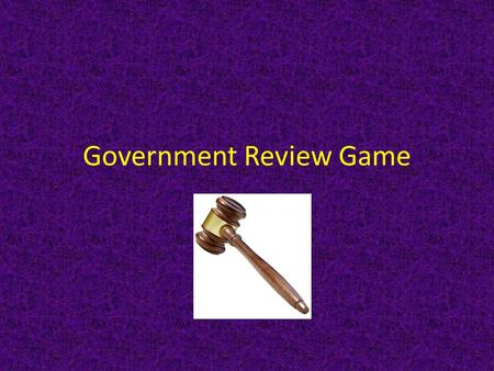 Government Review Game. central government has all the power to make laws and decisions for the people. This is how power is distributed and laws are.