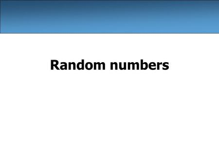 Random numbers. 2 The Random class A Random object generates pseudo-random numbers. –Class Random is found in the java.util package. import java.util.*;