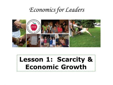 Economics for Leaders Lesson 1: Scarcity & Economic Growth.