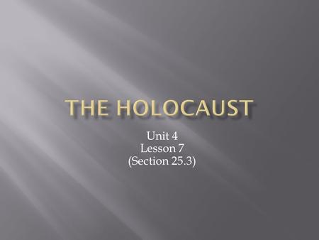Unit 4 Lesson 7 (Section 25.3).  Define the problem of anti-Semitism in Germany and tell how the Jewish people were used as scapegoats.  Explain how.