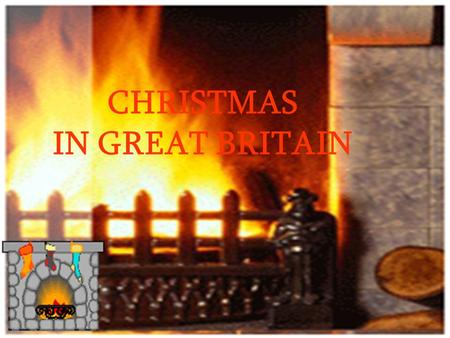 CHRISTMAS IN GREAT BRITAIN. Christmas in the Olden Time by Sir Walter Scott (1808) Heap on more wood! — the wind is chill; But let it whistle as it will,