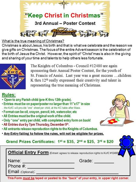 """Keep Christ in Christmas"" 3rd Annual – Poster Contest Rules: Open to any Parish child (pre-K thru 12th grade). Entries must be on paper/poster no larger."