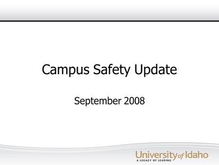 Campus Safety Update September 2008. Area's of Focus – Fall 2008 Implementation of Multi-Modal Personal Mass Notification Recruitment of Emergency & Security.