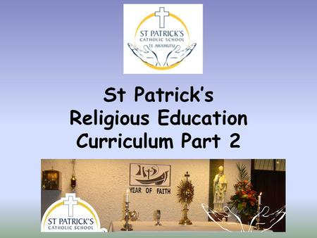 St Patrick's Religious Education Curriculum Part 2.