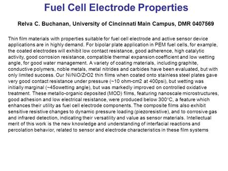 Fuel Cell Electrode Properties Relva C. Buchanan, University of Cincinnati Main Campus, DMR 0407569 Thin film materials with properties suitable for fuel.