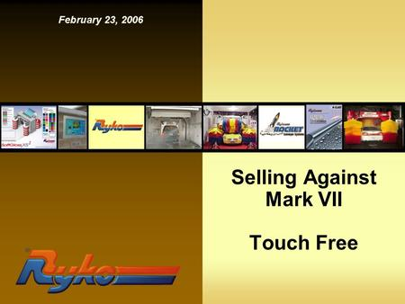 Selling Against Mark VII Touch Free February 23, 2006.