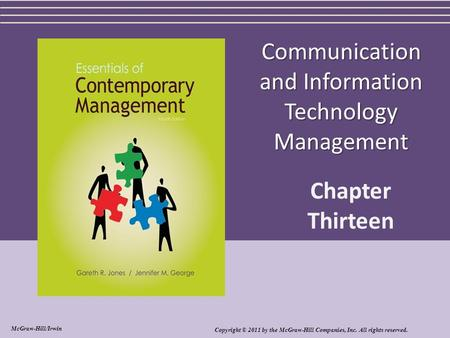 Communication and Information Technology Management Chapter Thirteen Copyright © 2011 by the McGraw-Hill Companies, Inc. All rights reserved. McGraw-Hill/Irwin.