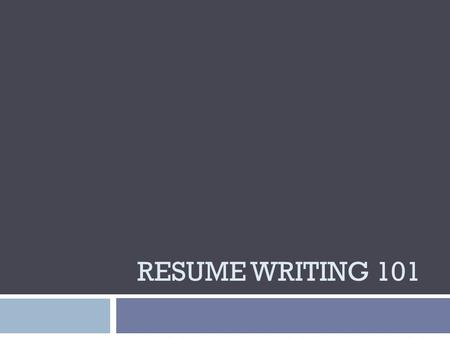 RESUME WRITING 101. Why do you need a resume?  A marketing tool  To obtain an interview, not a job  Requirement of many organizations.