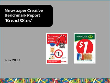 July 2011 Newspaper Creative Benchmark Report 'Bread Wars'