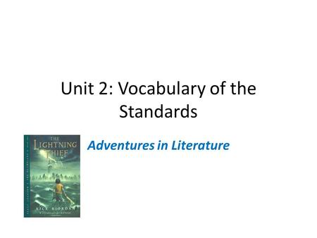 Unit 2: Vocabulary of the Standards