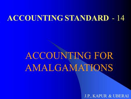 AMALGAMATIONS ACCOUNTING STANDARD - 14 ACCOUNTING FOR