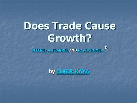 Does Trade Cause Growth? JEFFREY A. FRANKEL AND DAVID ROMER*