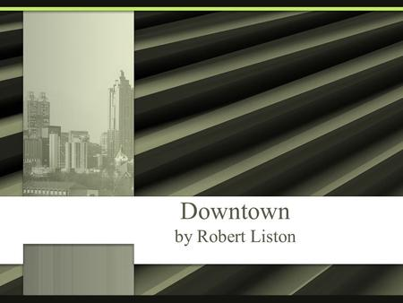 Downtown by Robert Liston. Urban Problems Overpopulation Power Money Planning Renewal Projects Pollution.