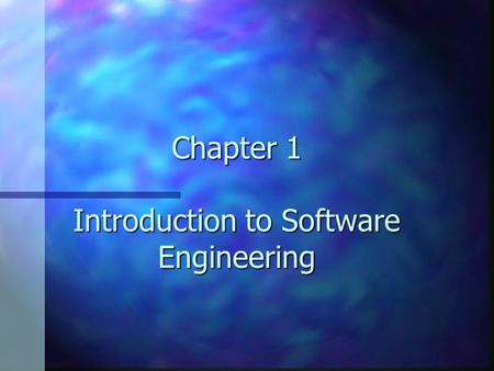 Chapter 1 Introduction to Software Engineering. Why Engineer Software? n Air traffic control case study –$2.3 Billion spent without any usable deliverable.