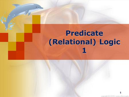 1 Predicate (Relational) Logic 1. Introduction The propositional logic is not powerful enough to express certain types of relationship between propositions.